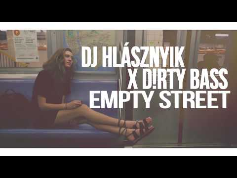 Dj Hlásznyik x D!rty Bass - Empty Street (Original Vocal Mix) [2018]