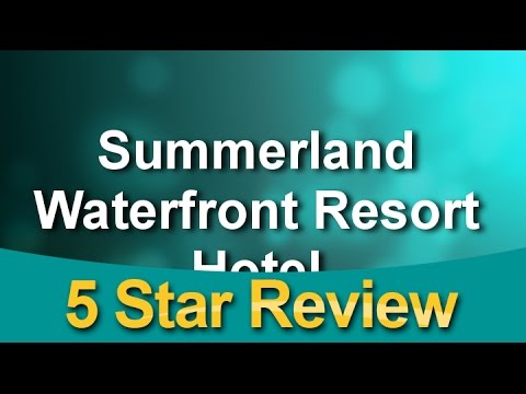 Summerland Waterfront Resort Hotel Summerland Excellent Five Star Review by Jennifer B.