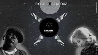 Biggie X Fairouz -