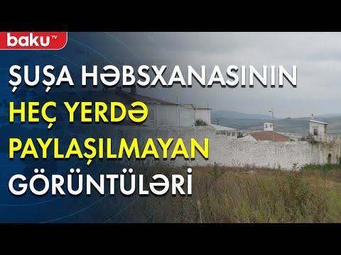 Jurnalist, bloqer Azər Qərib Şuşa həbsxanasının son görüntülərini lentə alıb - Baku TV