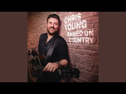 Brad - Chris Young NEW Music Raised On Country