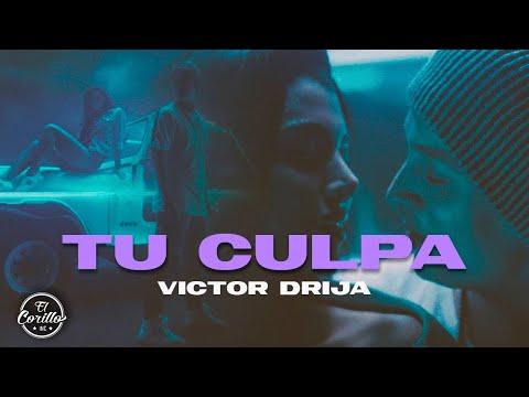 Victor Drija - Tu Culpa (Video Oficial)