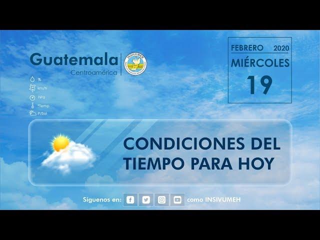 Condiciones del tiempo para hoy miércoles 19 de febrero de 2020