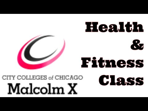 Malcolm X College - Health  and Fitness Awareness Class