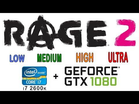 Rage 2 Low, Medium, High, Ultra on i7 2600k + gtx 1080 |