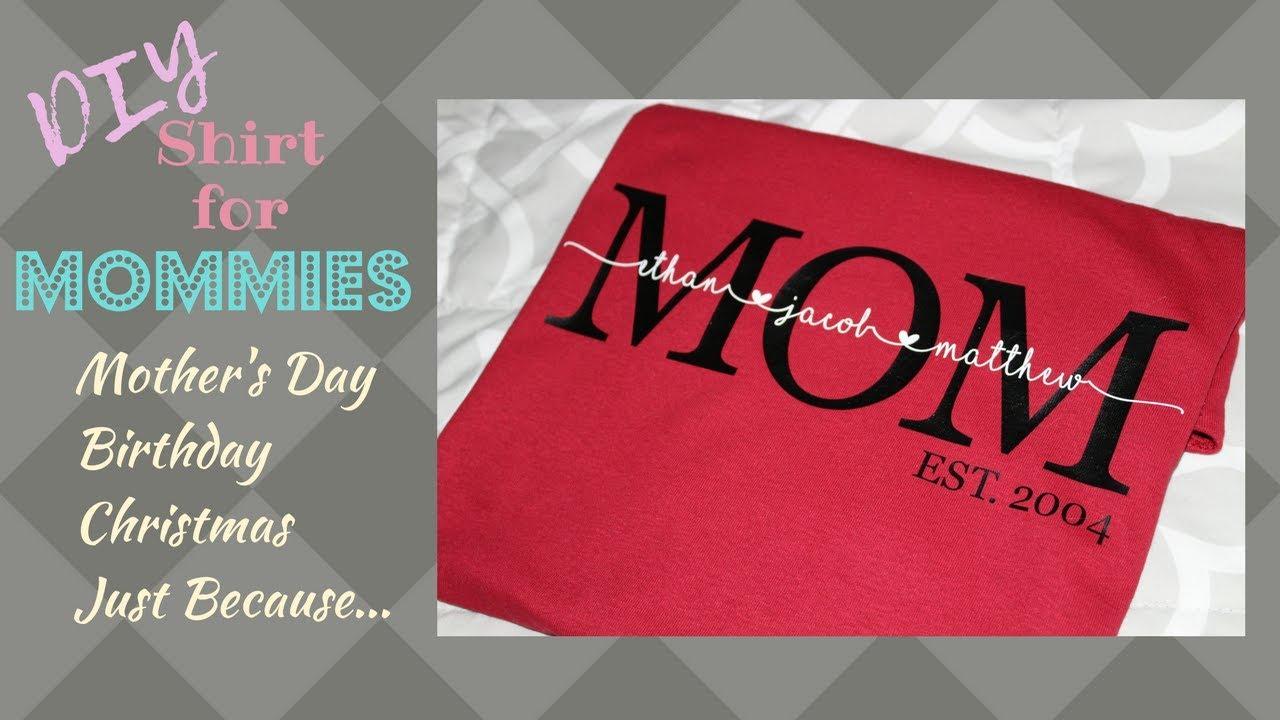 ed033a70 DIY MOM Shirt | HTV | Cricut | Mothers Day | Gift Idea - YouTube