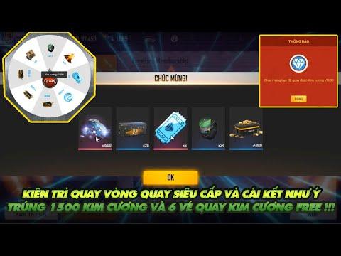 Free Fire  Kiên trì chơi vòng quay siêu cấp trúng được 1500 kim cương và 6 vé kim cương miễn phí