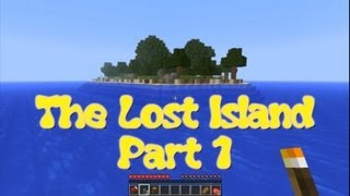 Minecraft: The Lost Island *Part 1*