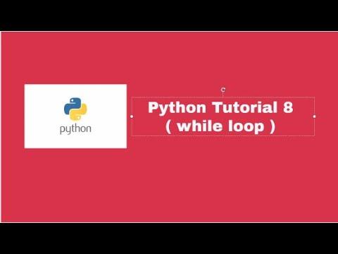 Python Tutorial 8 ( while loop ) thumbnail