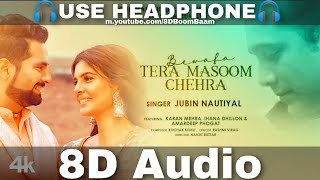 Bewafa Tera Masoom Chehra (8D Audio) Rochak Kohli Ft. Jubin Nautiyal |Karan, Ihana D| HQ 3D Surround