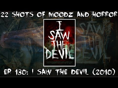 Podcast: Ep. 130 | I Saw the Devil (2010)