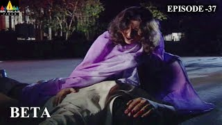 Beta Hindi Episode - 37 | Pankaj Dheer, Mrinal Kulkarni | Sri Balaji Video