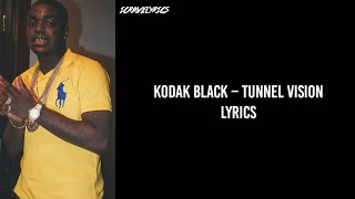 Kodak Black – Tunnel Vision (Lyrics)