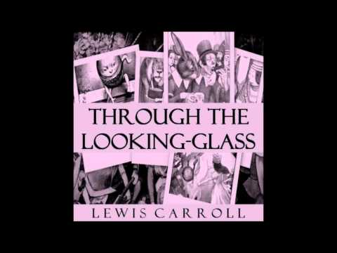 Through the Looking-Glass and What Alice Found There by Lewis Carroll (Free Audio Book for Children)
