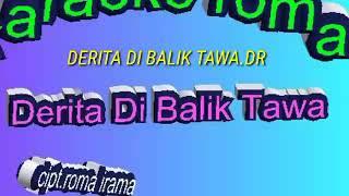 DERITA DI BALIK TAWA _ ROMA IRAMA _DR