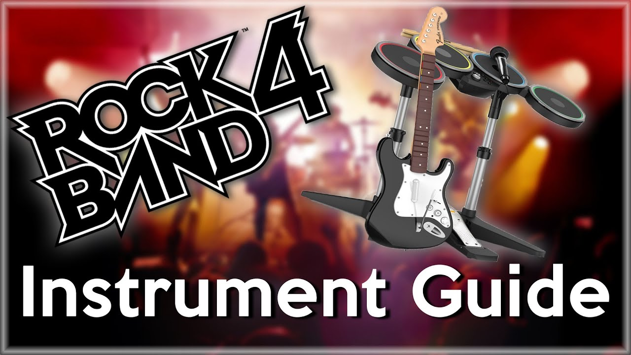 Rock Band 4 - ULTIMATE INSTRUMENT GUIDE