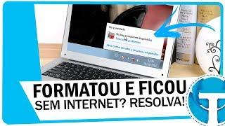 Video Formatou o PC e ficou sem internet? Aprenda Instalar os drivers de rede e resolver! download MP3, 3GP, MP4, WEBM, AVI, FLV Agustus 2018