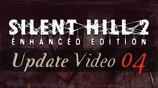 Silent Hill 2: Enhanced Edition (PC) - Update Video #4