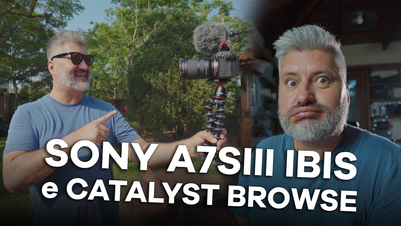 [Sony A7SIII] Teste de estabilização de imagens: IBIS e Catalyst Browse