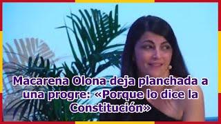 Macarena Olona deja planchada a una progre: «Porque lo dice la Constitución»
