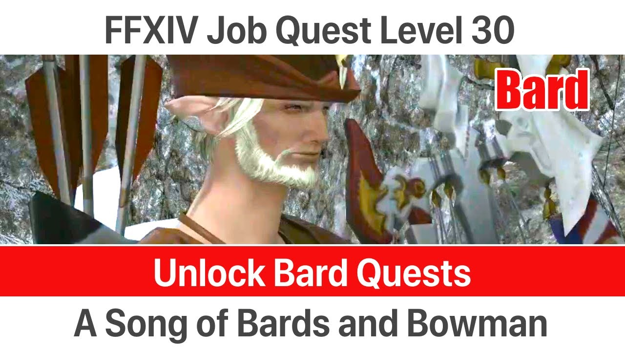 Ffxiv Unlock Quest Bard Level 30 A Song Of Bards And Bowman A