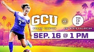 GCU Women's Soccer vs. Cal State Fullerton Sept 16, 2018