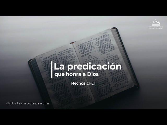 La predicación que honra a Dios / Hechos 3:1-21 / Ps. Plinio Orozco