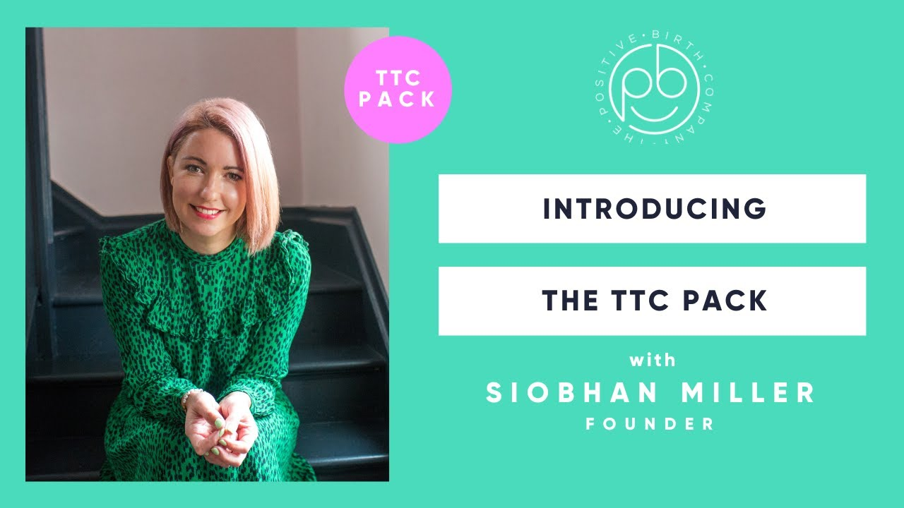 Introducing the TTC Pack | The Positive Birth Company