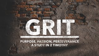 Grit: Remember Your Purpose in the Gospel (10/18/2020 live stream)