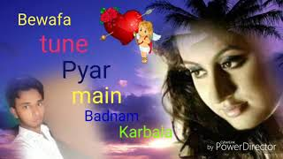 DJ Jagat Raj Bewafa tune Pyar Mai Badnam Kar Dala