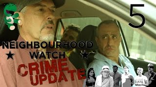 Neighbourhood Watch Crime Update - Episode 5/5