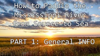 How To Paddle The Mississippi River Source To Sea 01 - General Info