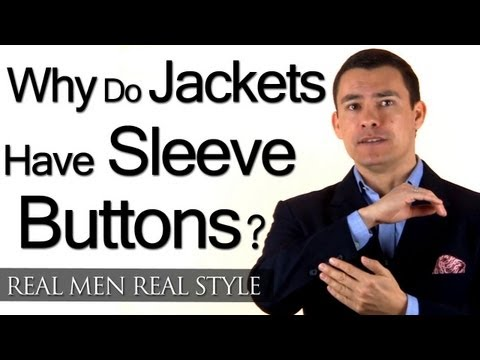Men's Jacket Sleeve Buttons - Why Are They There?  A Little Bit Of Menswear Style History