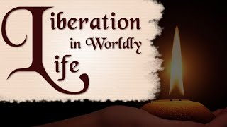 La liberación de la vida mundana