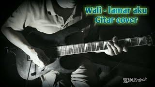 wali #lamaraku #gitarcover.