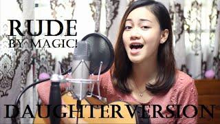 rude   magic daughter version cover by daiyan trisha