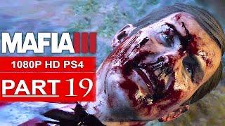 MAFIA 3 Gameplay Walkthrough Part 19 [1080p HD PS4] - No Commentary