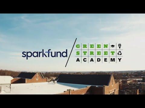 Building a Greener Future   Sparkfund + Green Street Academy