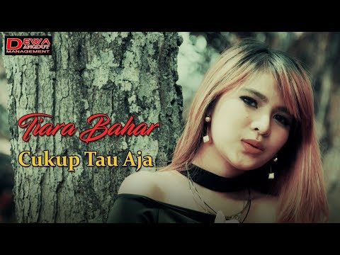 Tiara Bahar  - Cukup Tau Aja [Official Video]