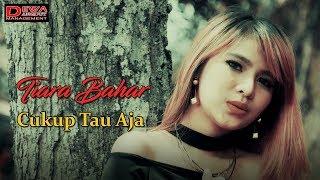 Tiara Bahar  - Cukup Tau Aja [Official Video]