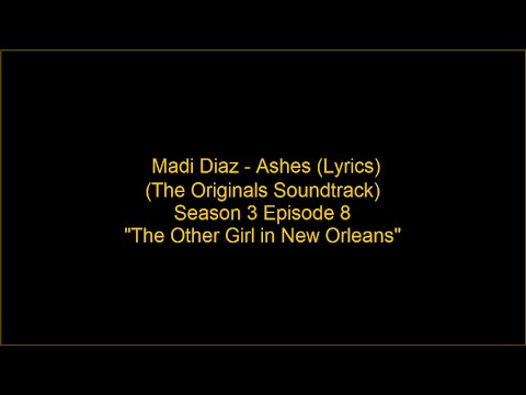 Madi Diaz - Ashes (Lyrics) (Originals Soundtrack)