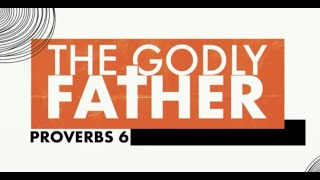 The Godly Father-The Father Factor