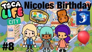 Toca life City | Nicoles Birthday! #8