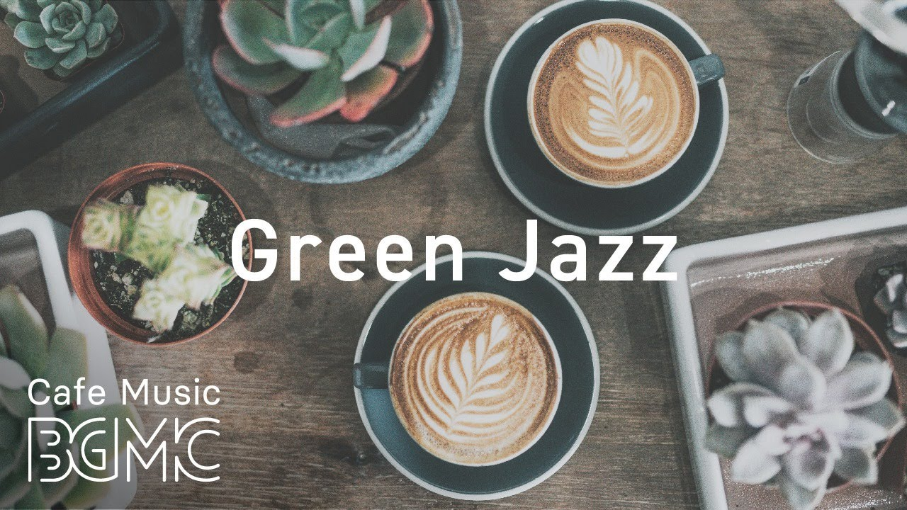 Green Jazz — Mellow Jazz & Bossa Nova Music — Smooth Instrumental Music for Relaxing