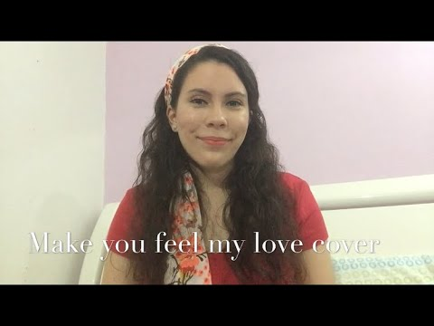 Make You Feel My Love (Cover)