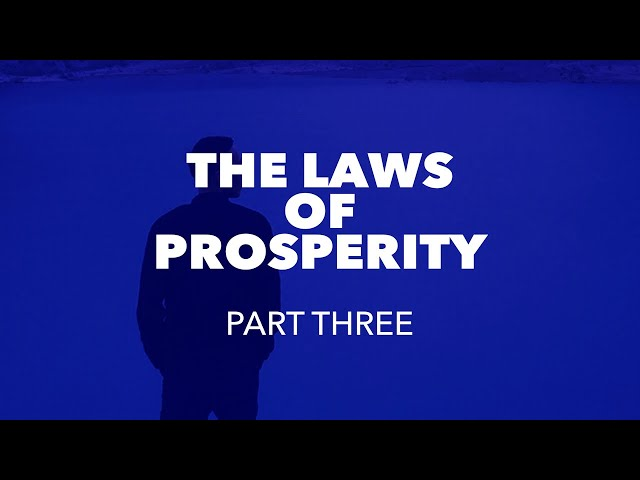 The Laws of Prosperity - Part Three - REPLAY