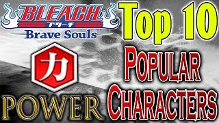 Bleach Brave Souls Top 10 Popular Power Characters (June 2018)
