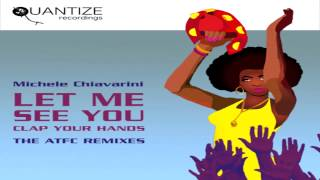 Michele Chiavarini  -   Let Me See You (Clap Your Hands)   (ATFC Remix)