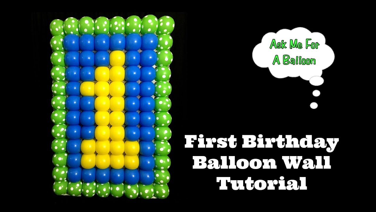 First Birthday Balloon Wall Tutorial - YouTube