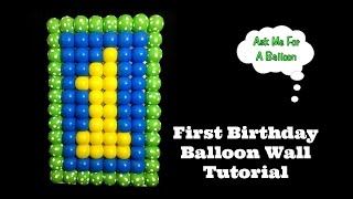 First Birthday Balloon Wall Tutorial
